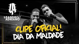 Dia da Maldade -  Leandro e Adriano