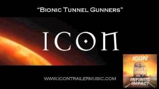 "ICON Trailer Music - ""Bionic Tunnel Gunners"" Video"