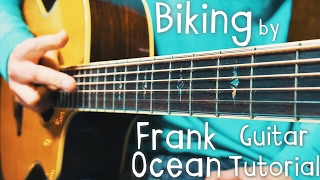 Biking Guitar Tutorial by Frank Ocean (feat. Jay Z & Tyler, the Creator) // Biking Guitar Lesson!