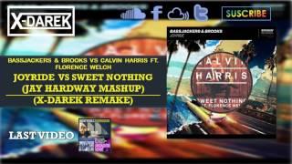 Joyride Vs Sweet Nothing (Jay Hardway Mashup) (X-Darek Remake)