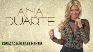 Ana Duarte - Coração não sabe mentir