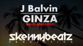 J Balvin - Ginza !BALKAN REMIX! (prod. by SkennyBeatz) PITCH