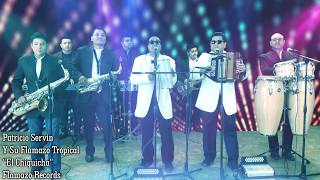 "Patricio Servin Y Su Flamazo Tropical - ""El Chiquicha"" Video Oficial"