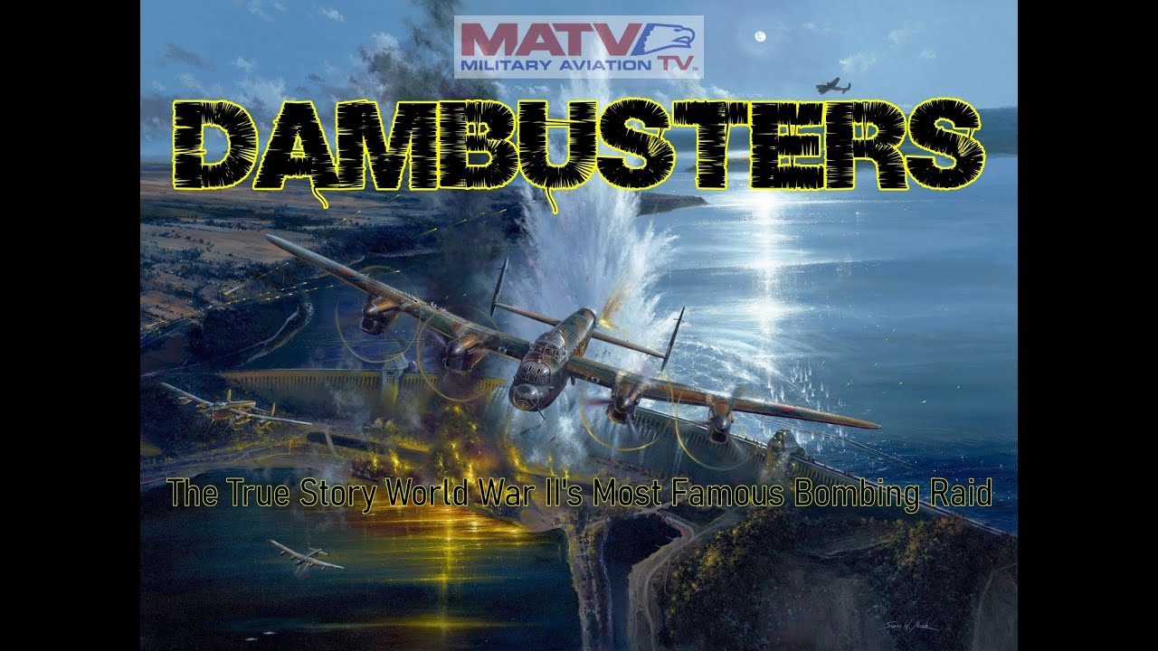 The 'Dambusters'. The True Story behind one of World War II's most Daring Bombing Missions