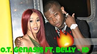 🔴 O.T. Genasis ft. Belly - ID [2017 OFFICIAL NEW SONG HQ AUDIO] 🔥