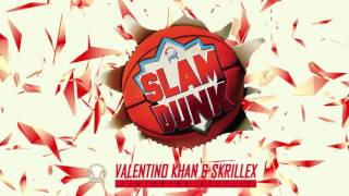 Valentino Khan & Skrillex - Slam Dunk (feat. Kstylis) [Official Audio]