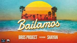 Bros Project feat. Shayan - Bailamos (Original Radio Edit)