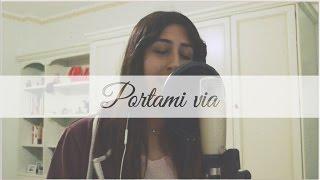 Portami via - Fabrizio Moro (Valentina Pirro cover)