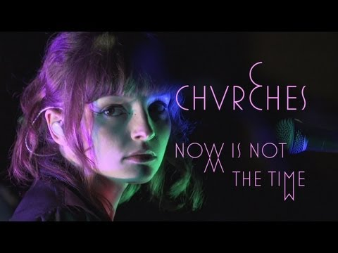 chvrches-now-is-not-the-time-pitchforktv