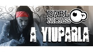 A YIUPARLA - Pablo Nicasso