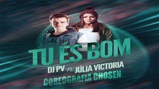 Coreografia Tu és Bom - DJ PV ft. Julia Vitória