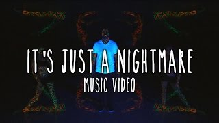 Boy Wulf - It's Just a Nightmare (Music Video)