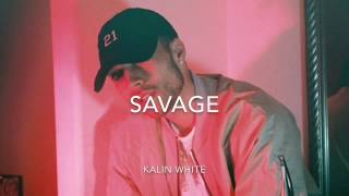 Kalin White - SAVAGE