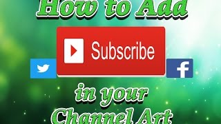 how to add a subscribe button on YouTube channel art