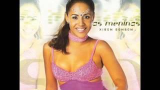 As Meninas - Xibom Bombom (Sucesso de 2000)