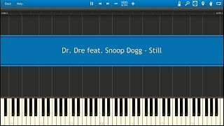 Dr. Dre feat. Snoop Dogg - Still (Piano Tutorial - Synthesia)