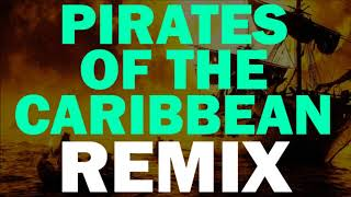Pirates of the Caribbean Theme Remix