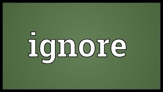 Ignore Meaning