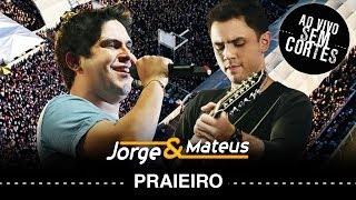 Jorge e Mateus - Praieiro - [DVD Ao Vivo Sem Cortes] - (Clipe Oficial)
