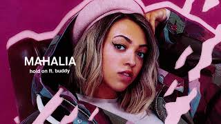 Mahalia - Hold On feat. Buddy