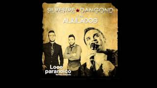 Loco Paranoico - Silvestre Ft  Alkilados
