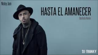 Nicky Jam - Hasta el amanecer (DJ Tronky Bachata Remix)