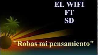 WiFi ft SD   Robas mi Pensamiento