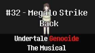 Undertale Genocide: The Musical - Megalo Strike Back