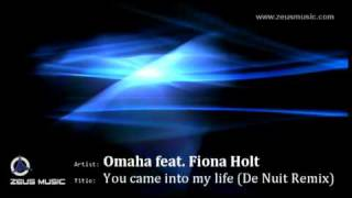 Omaha ft. Fiona Holt - You came into my life (De Nuit Remix) [Official Remix]