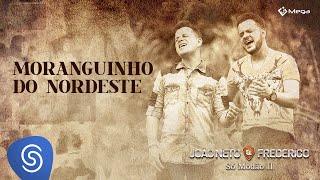 João Neto e Frederico - Moranguinho do Nordeste (Clipe Oficial)