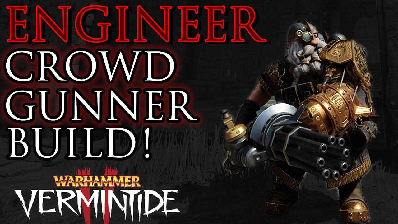 Zerkovich - ENGINEER Crowd Gunner BUILD! - Vermintide 2 Bardin Career Guide