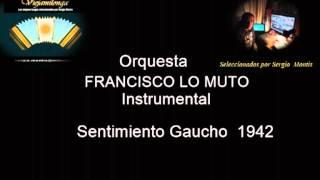 Orquesta FRANCISCO LOMUTO - SENTIMIENTO GAUCHO Tango instrumental 1942