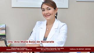 Dra. Ana Maria Borja de Navarrete (Oftalmóloga Pediatra)
