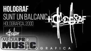 Holograf - Sunt un balcanic (Holografica 2000)