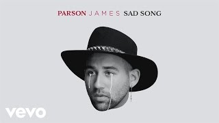 Parson James - Sad Song (Audio)