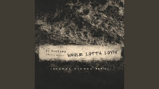 Whole Lotta Lovin' (Djemba Djemba Remix)