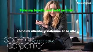 Sabrina Carpenter - We'll Be the Stars - Lyrics/Sub Español | Traducido
