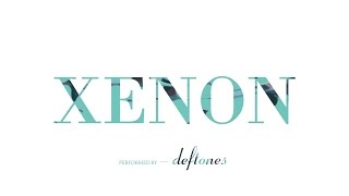 Deftones - Xenon | Lyrics 1080p