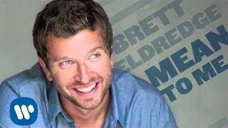 "Brett Eldredge - ""Mean To Me"" [Official Audio]"