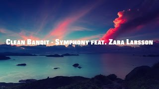 Clean Bandit - Symphony feat  Zara Larsson (Lyrics Video)