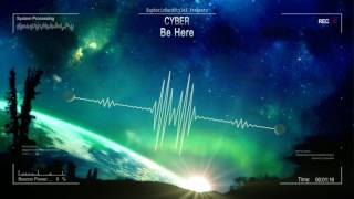 Cyber - Be Here [HQ Edit]
