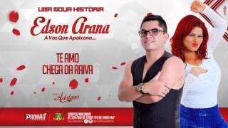 05 - EDSON ARANA - TE AMO, CHEGA DA RAIVA