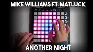 Mike Williams ft. Matluck – Another Night // Launchpad MK2 Cover/Remix