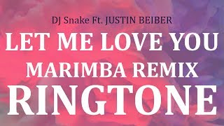 DJ Snake, Justin Bieber Let Me Love You Marimba Remix Ringtone