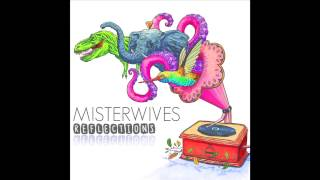 MisterWives - Reflections [Audio Only]