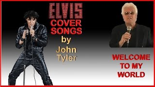 Elvis- Welcome To My World - cover John Tyler