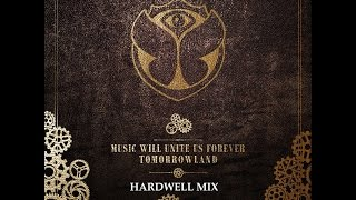 Tomorrowland 2014 Music Will Unite Us Forever - Hardwell Mix width=
