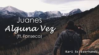 Juanes: Alguna Vez (ft. Fonseca)