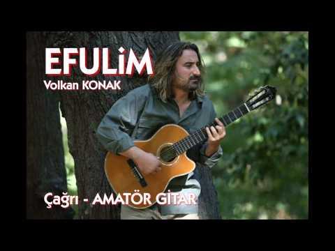 Çağrı - Efulim (AMATÖR GİTAR) / Volkan KONAK - Efulim