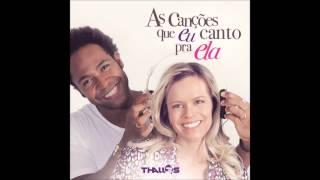Thalles Roberto - Lindos Olhos -  As canções que canto pra ela 2015